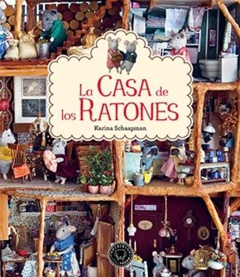 Casa de los ratones la karina schaapman 9788416290345 - Ratones en casa ...