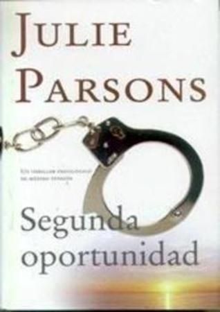 Segunda Oportunidad por Julie Parsons