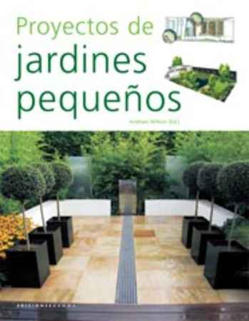 Proyectos de jardines peque os andrew wilson ed - Jardines minimalistas pequenos ...